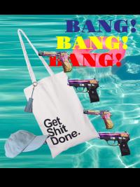 Get Shit Done. Bang Bang Bang!